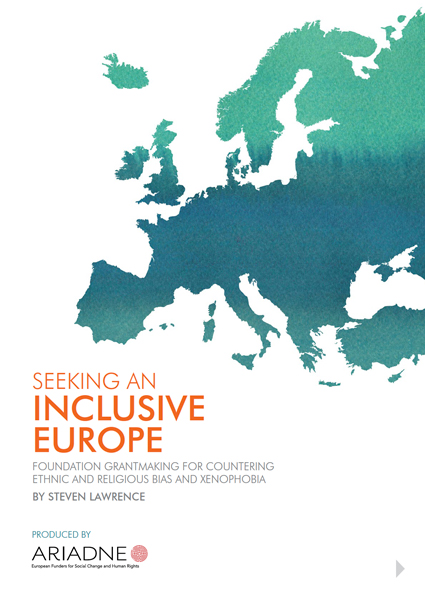 Seeking an Inclusive Europe: Foundation Grantmaking for Countering Ethnic and Religious Bias and Xenophobia
