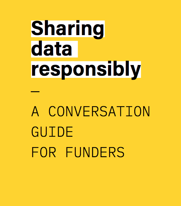 Sharing Data Responsibly – A Conversation Guide for Funders